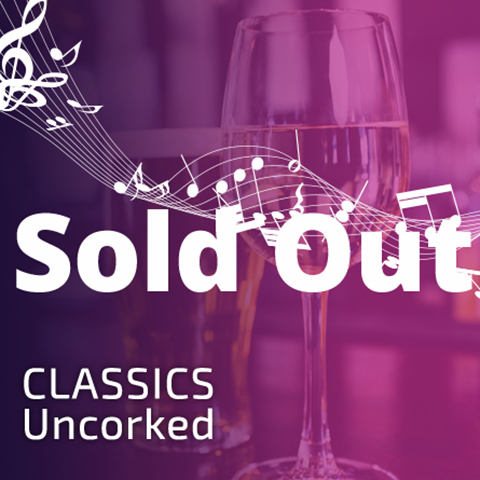 Classics Uncorked: Sold Out